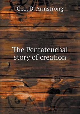 The Pentateuchal Story of Creation