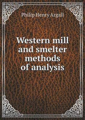 Western Mill and Smelter Methods of Analysis