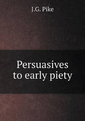Persuasives to Early Piety