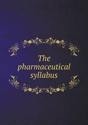 The Pharmaceutical Syllabus