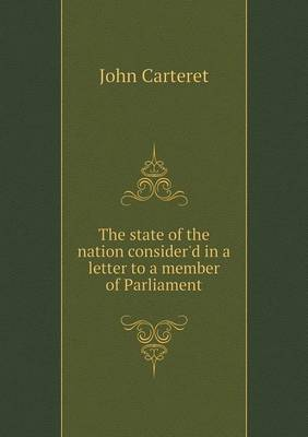 The State of the Nation Consider'd in a Letter to a Member of Parliament