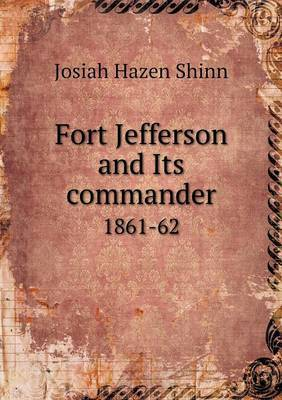 Fort Jefferson and Its Commander 1861-62