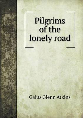 Pilgrims of the Lonely Road