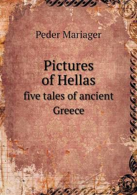 Pictures of Hellas Five Tales of Ancient Greece