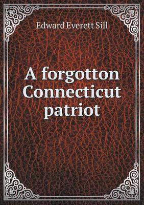 A Forgotton Connecticut Patriot