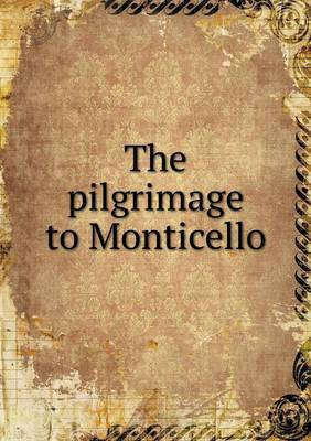 The Pilgrimage to Monticello
