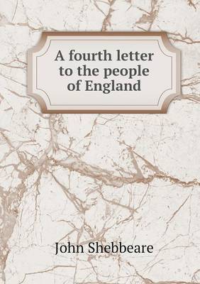 A Fourth Letter to the People of England