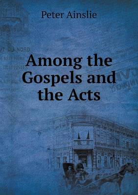 Among the Gospels and the Acts
