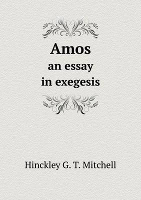 Amos an Essay in Exegesis