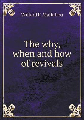 The Why, When and How of Revivals