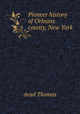 Pioneer History of Orleans County, New York