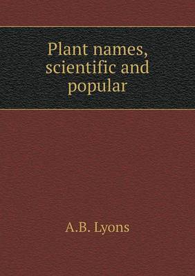 Plant Names, Scientific and Popular