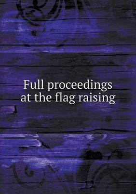 Full Proceedings at the Flag Raising