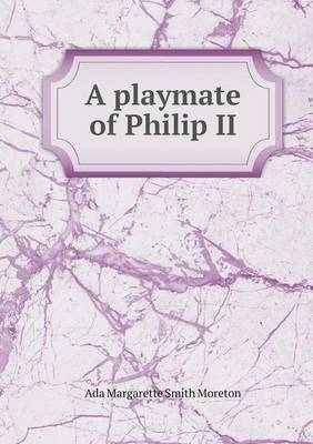 A Playmate of Philip II