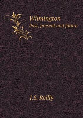 Wilmington Past, Present and Future