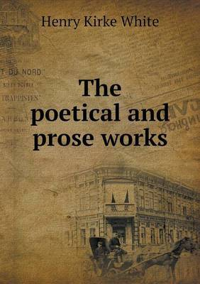 The Poetical and Prose Works