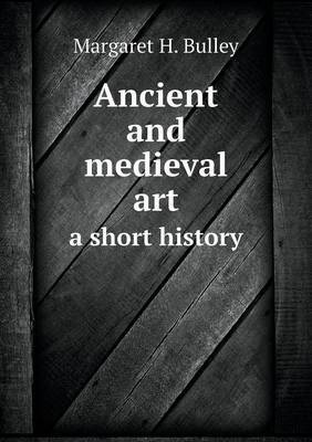Ancient and Medieval Art a Short History