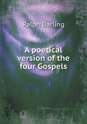 A Poetical Version of the Four Gospels