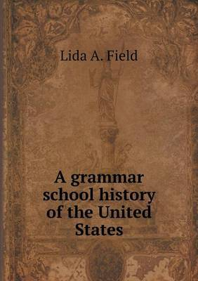 A Grammar School History of the United States
