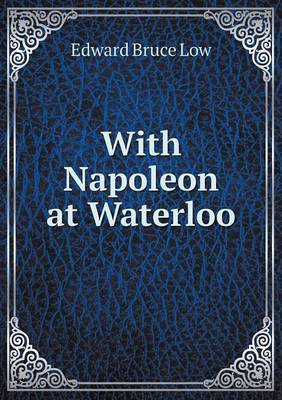 With Napoleon at Waterloo