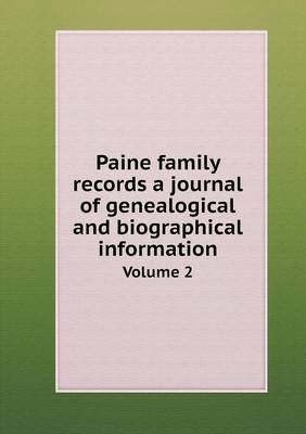 Paine Family Records a Journal of Genealogical and Biographical Information Volume 2