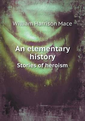 An Elementary History Stories of Heroism