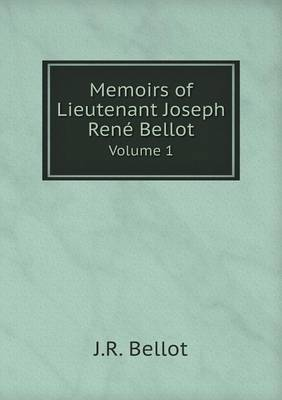 Memoirs of Lieutenant Joseph Rene Bellot Volume 1