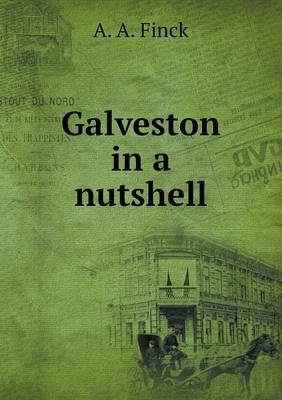 Galveston in a Nutshell