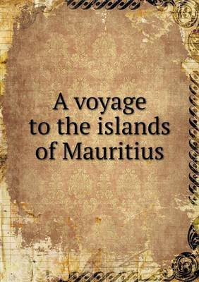 A Voyage to the Islands of Mauritius
