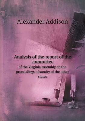 Analysis of the Report of the Committee of the Virginia Assembly on the Proceedings of Sundry of the Other States
