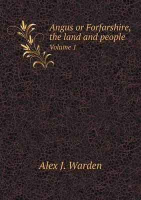 Angus or Forfarshire, the Land and People Volume 1