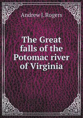 The Great Falls of the Potomac River of Virginia