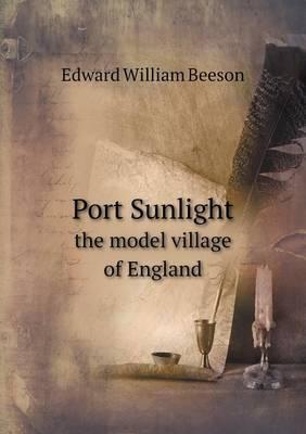 Port Sunlight the Model Village of England