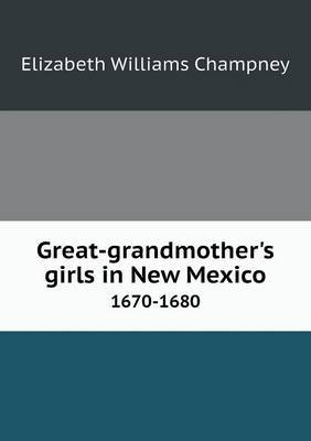 Great-Grandmother's Girls in New Mexico 1670-1680