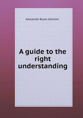 A Guide to the Right Understanding