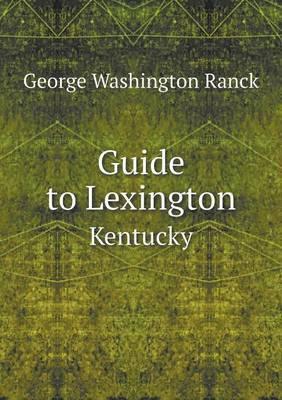 Guide to Lexington Kentucky