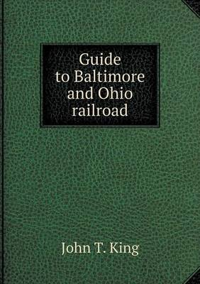 Guide to Baltimore and Ohio Railroad