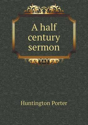 A Half Century Sermon