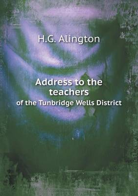 Address to the Teachers of the Tunbridge Wells District