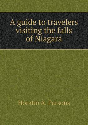 A Guide to Travelers Visiting the Falls of Niagara