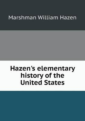 Hazen's Elementary History of the United States