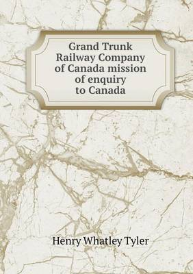 Grand Trunk Railway Company of Canada Mission of Enquiry to Canada