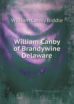 William Canby of Brandywine Delaware