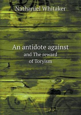 An Antidote Against and the Reward of Toryism