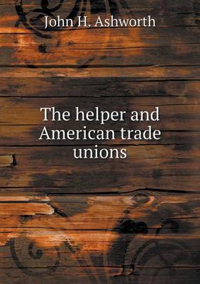 The Helper and American Trade Unions