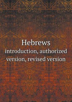 Hebrews Introduction, Authorized Version, Revised Version