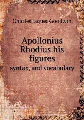 Apollonius Rhodius His Figures Syntax, and Vocabulary