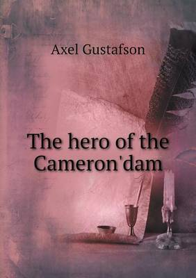 The Hero of the Cameron'dam
