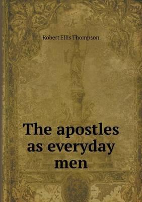 The Apostles as Everyday Men