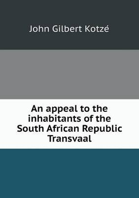 An Appeal to the Inhabitants of the South African Republic Transvaal